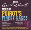 More of Poirot's Finest Cases : Seven full-cast BBC radio dramatisations