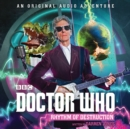 Doctor Who: Rhythm of Destruction : 12th Doctor Audio Original