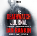 The Deathwatch Journal : An original story for BBC Radio 4