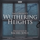 Wuthering Heights : A full-cast BBC radio dramatisation