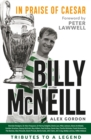 Billy McNeil: In Praise of Caesar : Tributes to a Legend