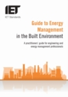 Guide to Energy Management in the Built Environment - Book