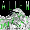 Alien : The Coloring Book
