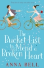 The Bucket List to Mend a Broken Heart : The laugh-out-loud love story of the year! - Book