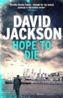 Hope to Die : The gripping serial killer thriller for fans of M. J. Arlidge