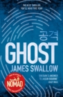 Ghost : The gripping new thriller from the Sunday Times bestselling author of NOMAD