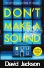 Don't Make a Sound : Can you keep quiet about the bestselling thriller everyone's talking about?