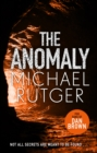 The Anomaly : The blockbuster summer thriller that will take you back to our darker origins... - Book