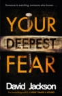 Your Deepest Fear : The darkest thriller you'll read this year