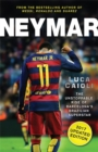 Neymar - 2017 Updated Edition : The Unstoppable Rise of Barcelona's Brazilian Superstar