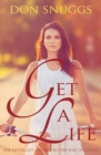 Get a Life : She Never Let Life Get in the Way of Living