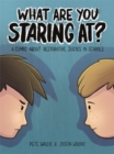 What are You Staring at? : A Comic About Restorative Justice in Schools