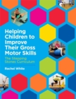 Helping Children to Improve Their Gross Motor Skills : The Stepping Stones Curriculum - Book