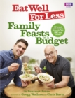 Eat Well for Less: Family Feasts on a Budget - Book