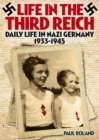 Life in the Third Reich Daily Life in Nazi Germany 1933-1945