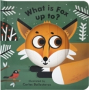Little Faces What Is Fox Up To? - Book