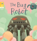 Reading Gems Phonics: The Bug Robot (Book 4)