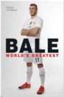 Bale : World's Greatest