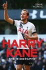 Harry Kane : The Biography