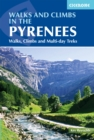 Walks and Climbs in the Pyrenees : Walks, climbs and multi-day treks