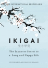 Ikigai : The Japanese secret to a long and happy life - Book