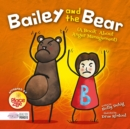 Bailey and the Bear (A Book About Anger Management) - Book