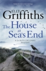 The House at Sea's End : The Dr Ruth Galloway Mysteries 3 - Book