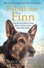 Fabulous Finn : The Brave Police Dog Who Came Back from the Brink - Book