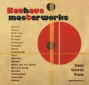 Bauhaus Masterworks : New World View