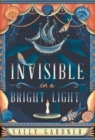 Invisible In A Bright Light
