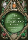 The Enchanted Lenormand Oracle : 39 Magical Cards to Reveal Your True Self and Your Destiny