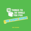 52 Things to Do While You Poo : The Sports Edition