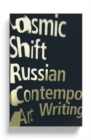 Cosmic Shift : Russian Contemporary Art Writing