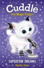 Cuddle the Magic Kitten Book 2 : Superstar Dreams
