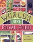 The World's Best Bowl Food : Where to find it and how to make it