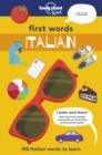First Words - Italian : 100 Italian words to learn