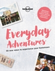 Everyday Adventures : 50 new ways to experience your hometown - Book