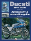 Ducati Bevel Twins 1971 to 1986 : Authenticity & restoration guide