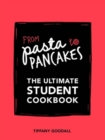 From Pasta to Pancakes : The Ultimate Student Cookbook - Book