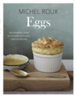 Eggs : The essential guide to cooking with eggs, over 120 recipes - Book