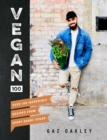Vegan 100 : Over 100 incredible recipes from Avant-Garde Vegan - Book