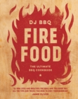 Fire Food : The Ultimate BBQ Cookbook - Book