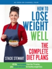 How to Lose Weight Well: The Complete Diet Plans : All the best recipes from the TV series, plus simple diet plans for healthy weight loss - Book