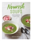Nourish Soups : Hearty soups with a healthy twist - Book
