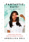 Fantastic Eats! : & how to cook them - fabulous recipes for children to make - Book