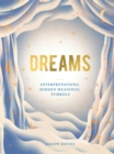 Dreams : Interpretations, Hidden Meanings, Symbols