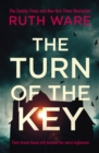 The Turn of the Key : a heart-stopping pulse-racing psychological thriller from the Sunday Times bestselling author of In A Dark Dark Wood - Book