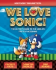 We Love Sonic! : The ultimate guide to the world's fastest hedgehog