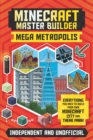 Minecraft Master Builder: Mega Metropolis : Build your own Minecraft city and theme park - Book