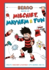 Beano Book of Mischief, Mayhem and Fun - Book